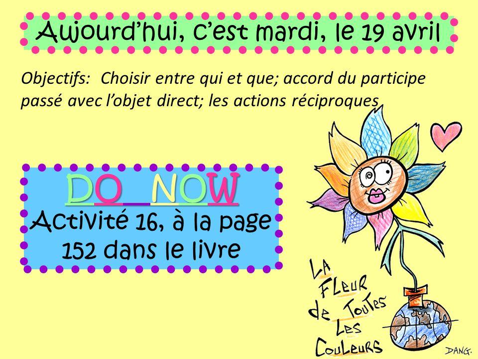 DO NOW Aujourd'hui, c'est mardi, le 19 avril