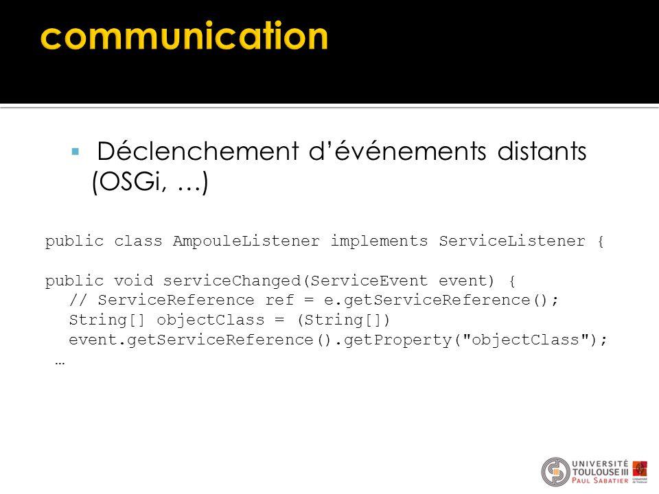 communication Déclenchement d'événements distants (OSGi, …)