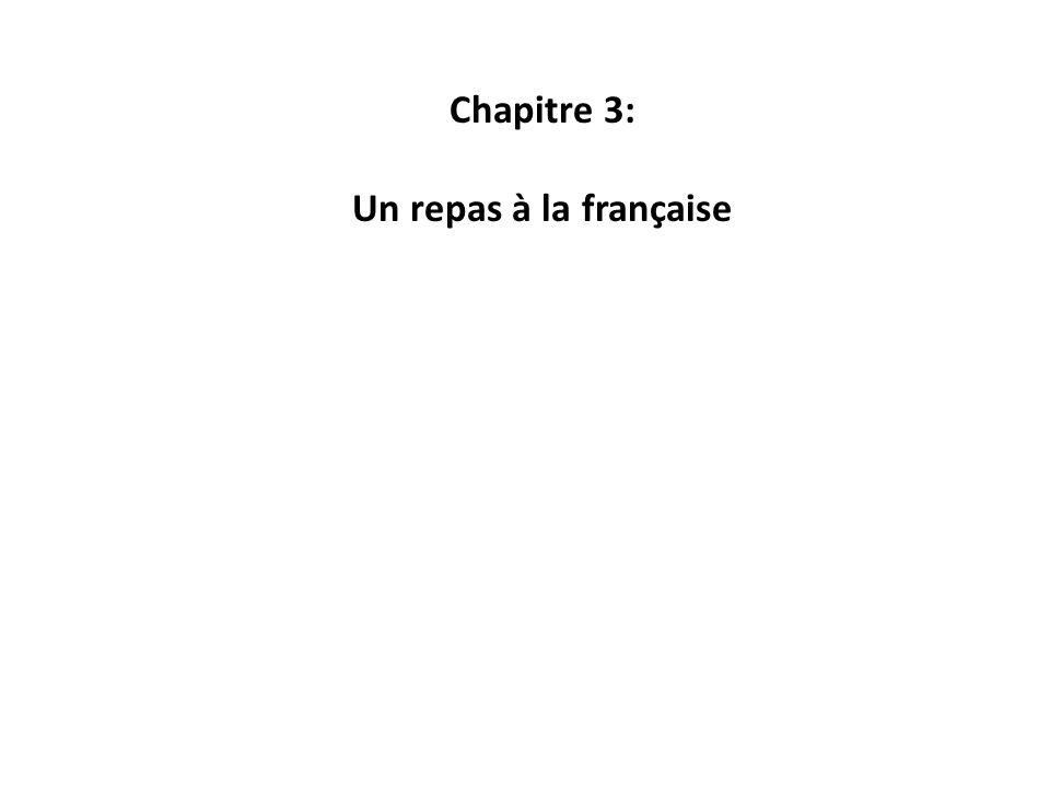 Chapitre 3: Un repas à la française