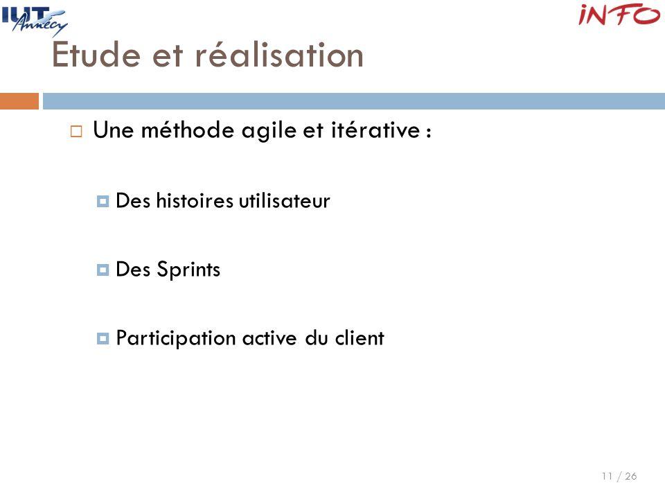Etude et réalisation Une méthode agile et itérative :