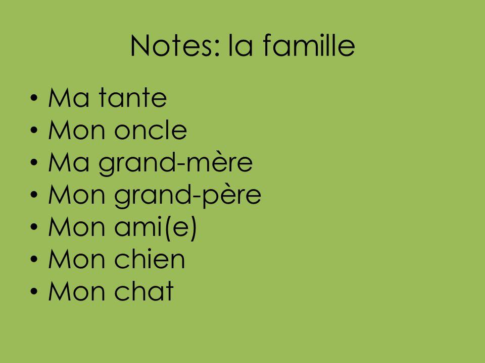 Notes: la famille Ma tante Mon oncle Ma grand-mère Mon grand-père