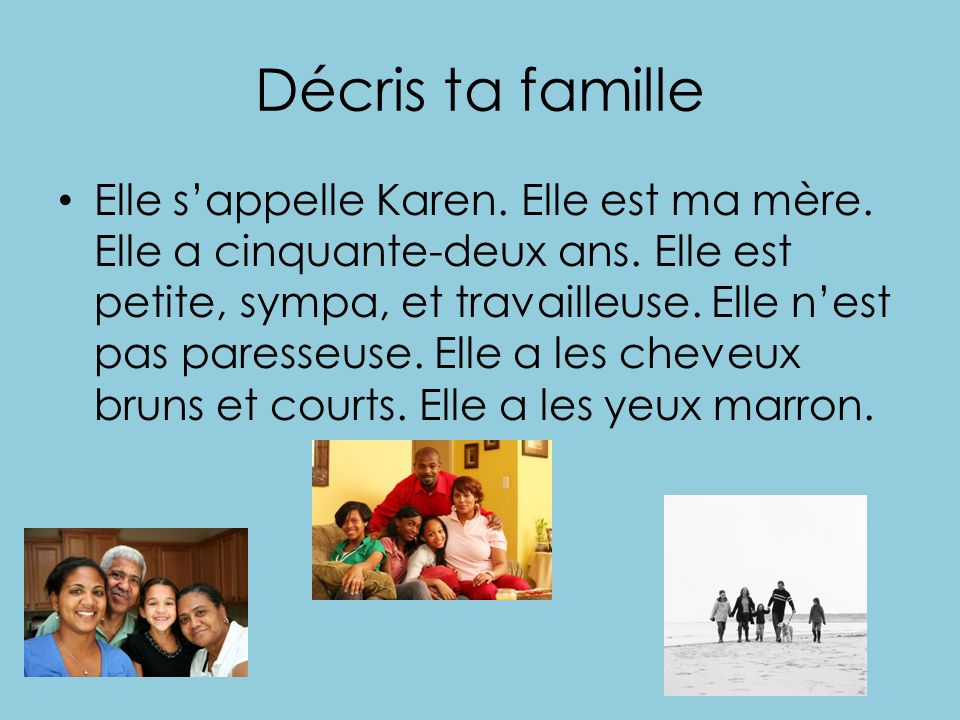 Décris ta famille
