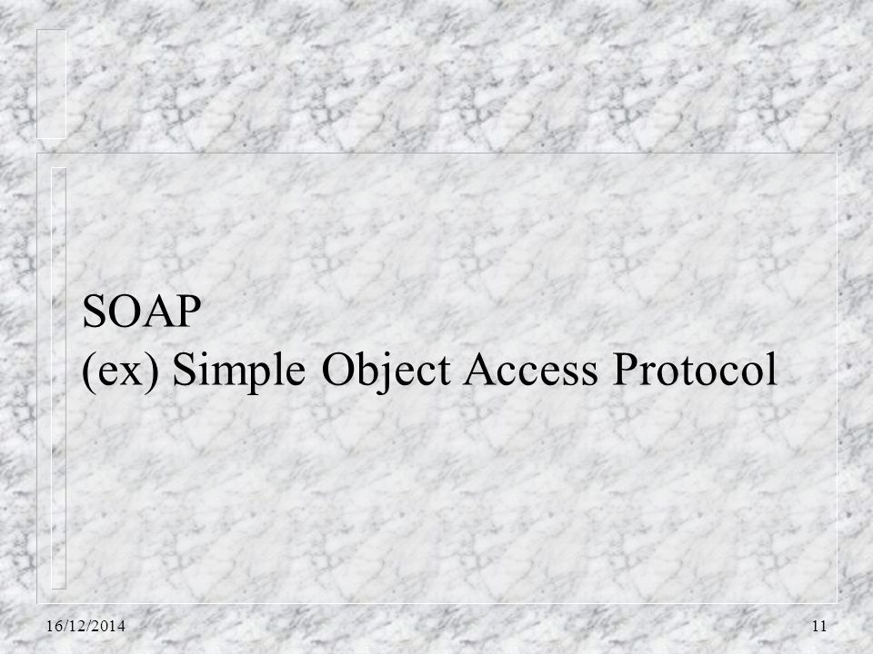SOAP (ex) Simple Object Access Protocol