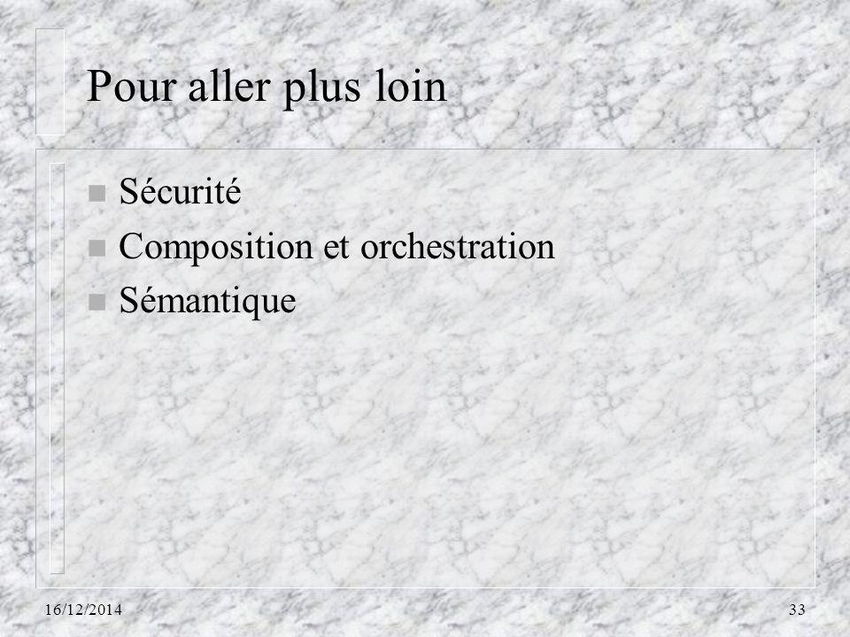 Pour aller plus loin Sécurité Composition et orchestration Sémantique