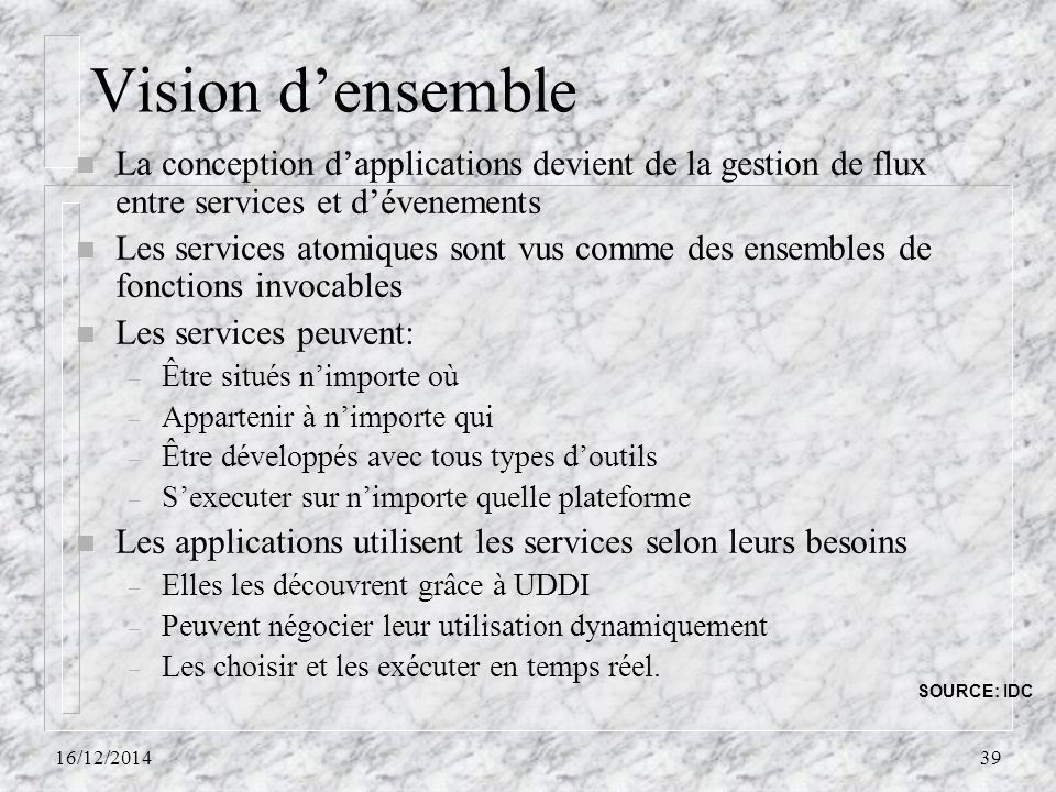 Vision d'ensemble La conception d'applications devient de la gestion de flux entre services et d'évenements.