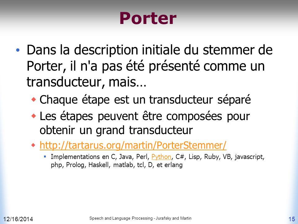 Porter Dans la description initiale du stemmer de Porter, il n a pas été présenté comme un transducteur, mais…