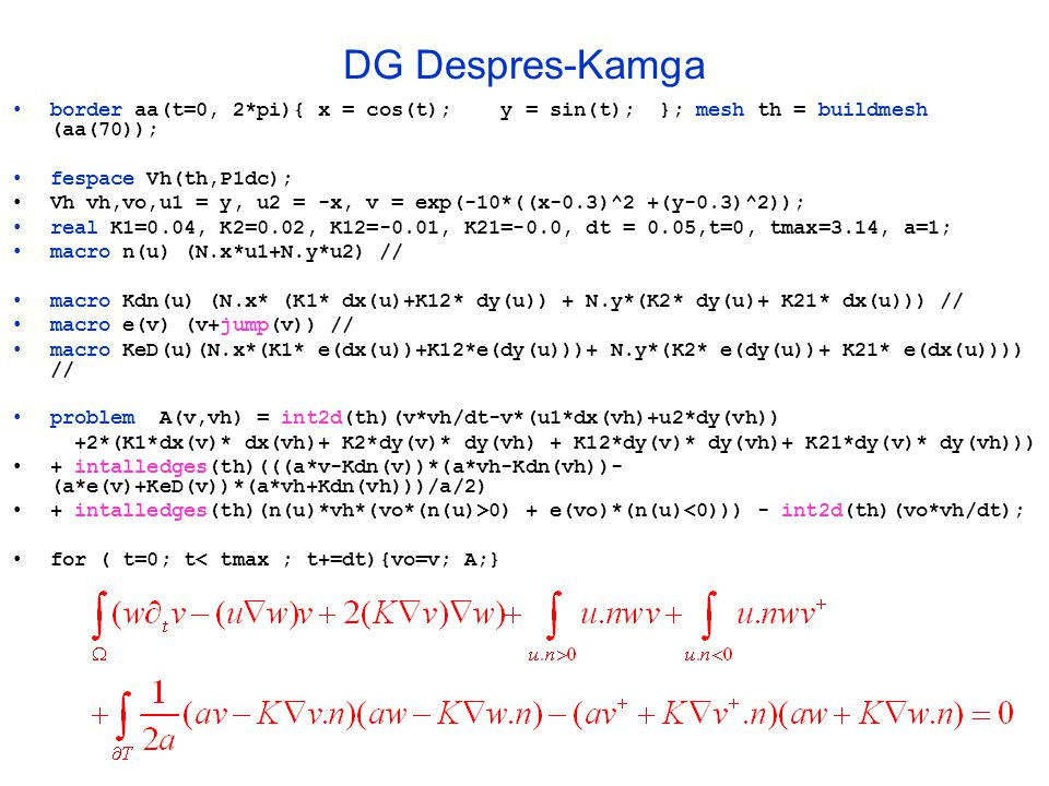 DG Despres-Kamga border aa(t=0, 2*pi){ x = cos(t); y = sin(t); }; mesh th = buildmesh (aa(70));