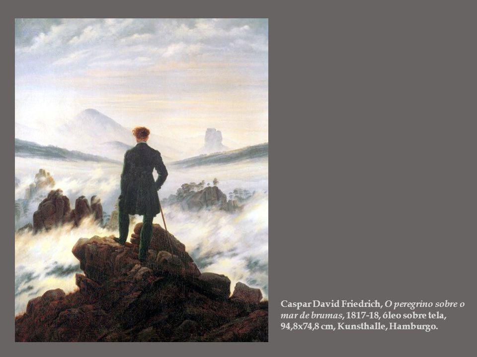 Caspar David Friedrich, O peregrino sobre o mar de brumas, 1817-18, óleo sobre tela, 94,8x74,8 cm, Kunsthalle, Hamburgo.