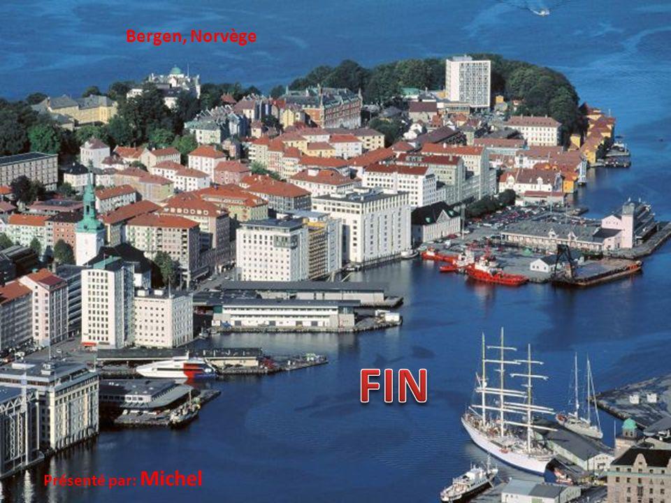 Bergen, Norvège FIN Présenté par: Michel