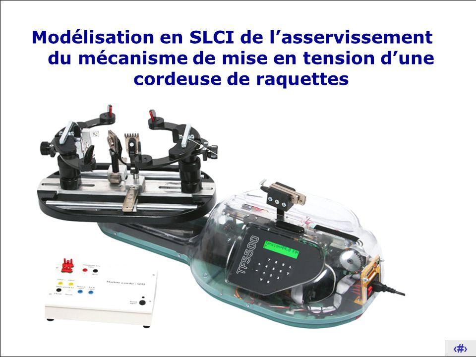 Modélisation en SLCI de l'asservissement du mécanisme de mise en tension d'une cordeuse de raquettes