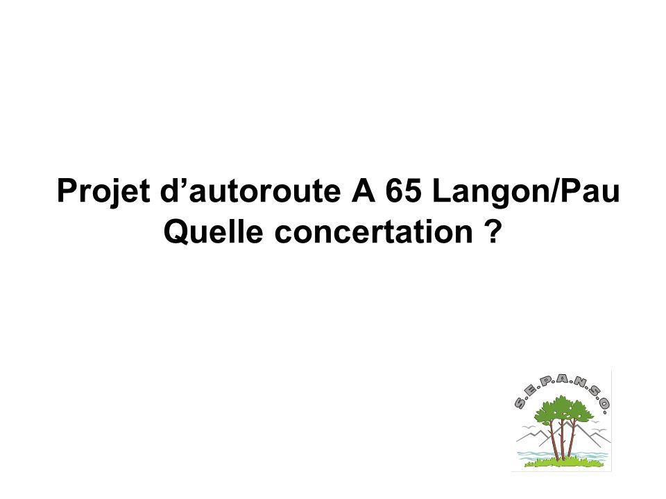 Projet d'autoroute A 65 Langon/Pau Quelle concertation
