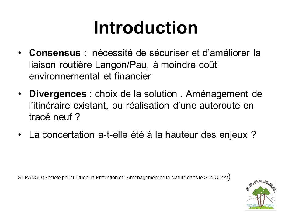 Introduction Consensus : nécessité de sécuriser et d'améliorer la liaison routière Langon/Pau, à moindre coût environnemental et financier.
