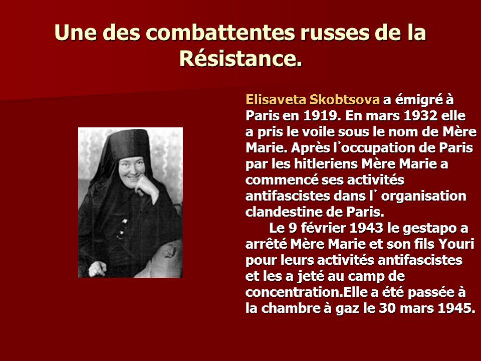 Une des combattentes russes de la Résistance.