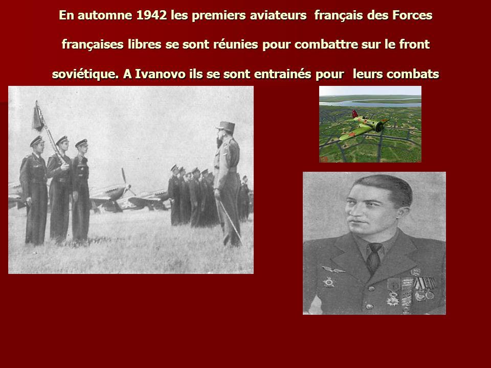 En automne 1942 les premiers aviateurs français des Forces françaises libres se sont réunies pour combattre sur le front soviétique.