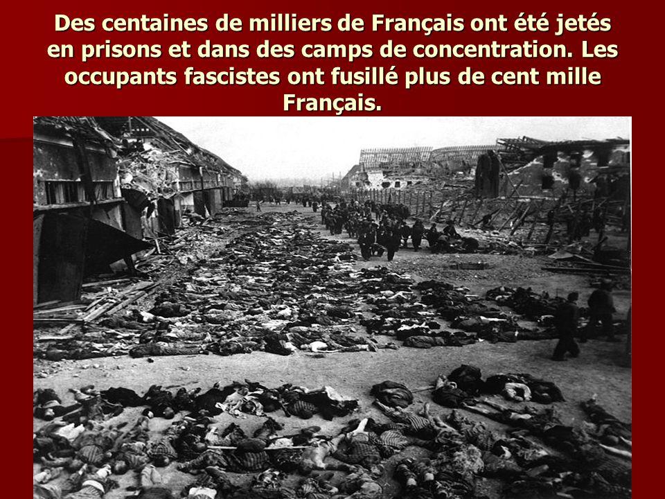 Des centaines de milliers de Français ont été jetés en prisons et dans des camps de concentration.