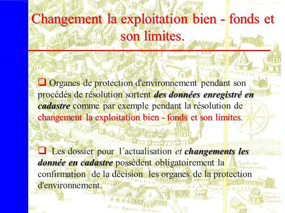 Changement la exploitation bien - fonds et son limites.