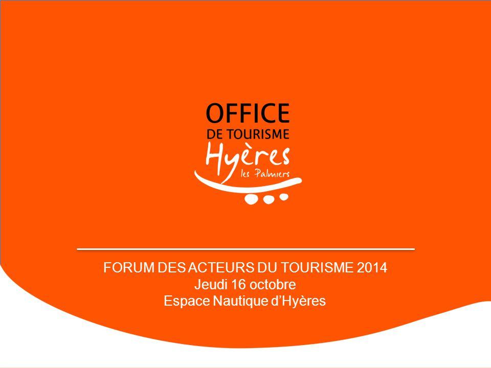FORUM DES ACTEURS DU TOURISME 2014 Jeudi 16 octobre