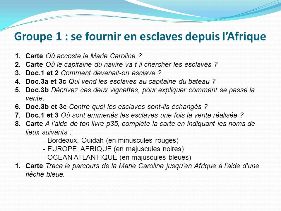 Groupe 1 : se fournir en esclaves depuis l'Afrique
