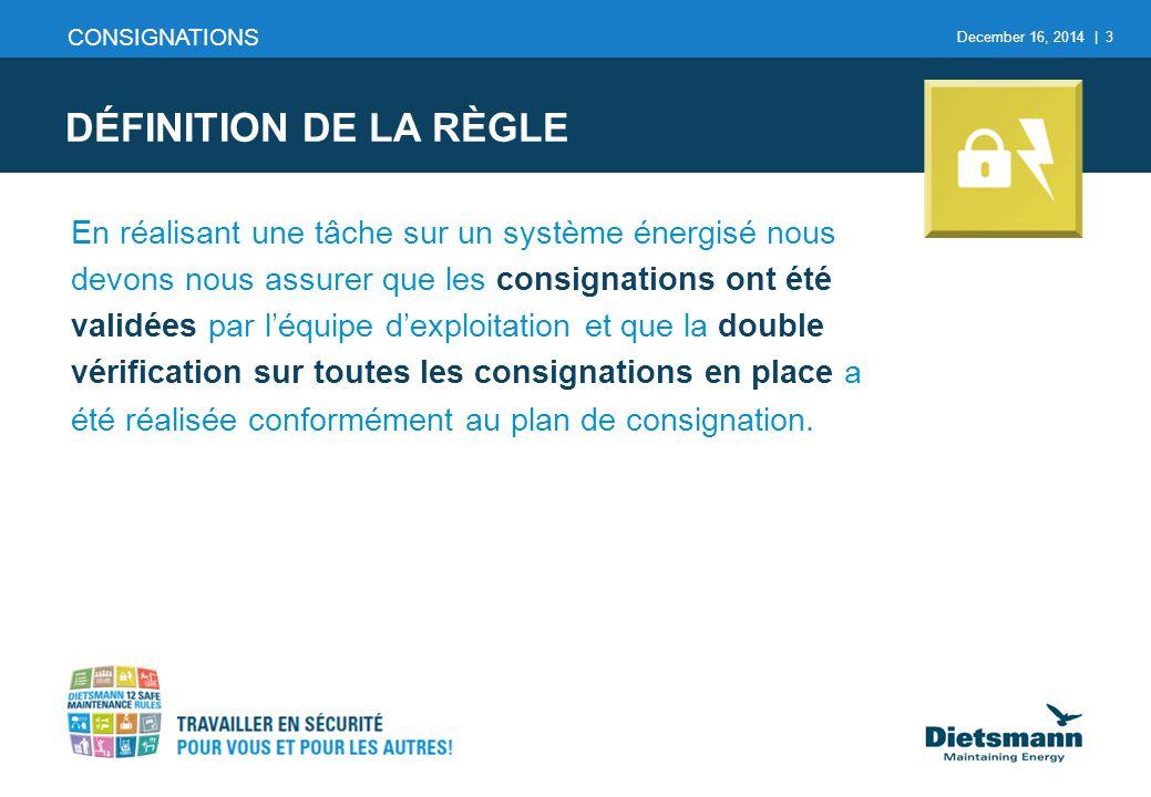CONSIGNATIONS DÉFINITION DE LA RÈGLE.