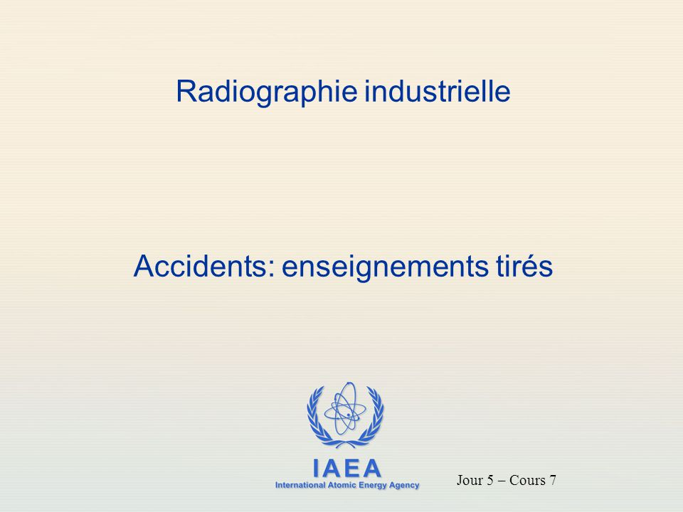 Radiographie industrielle Accidents: enseignements tirés