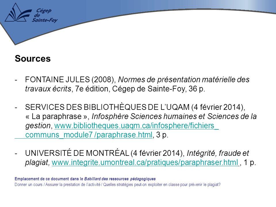 Sources FONTAINE JULES (2008), Normes de présentation matérielle des travaux écrits, 7e édition, Cégep de Sainte-Foy, 36 p.