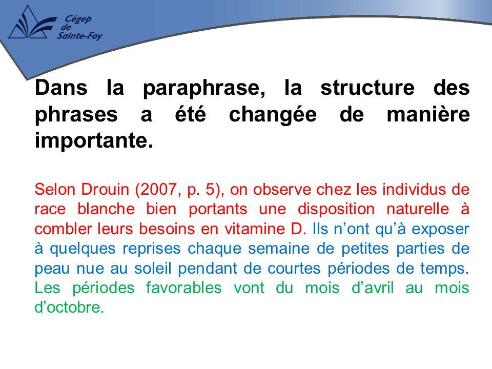 Dans la paraphrase, la structure des phrases a été changée de manière importante.