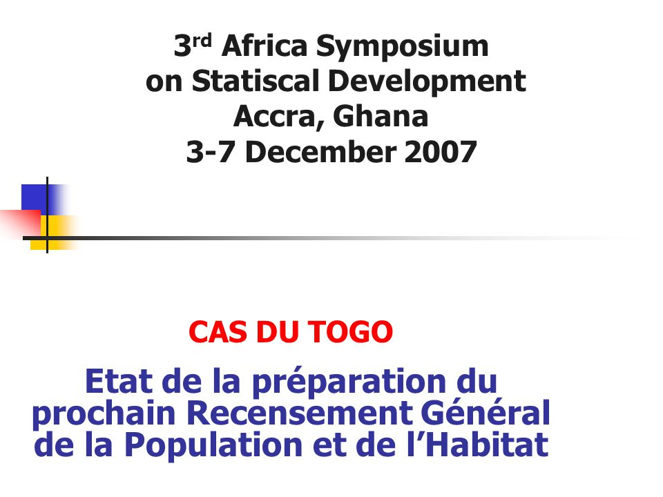 3rd Africa Symposium on Statiscal Development Accra, Ghana 3-7 December 2007