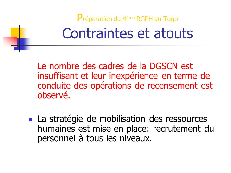 Préparation du 4ème RGPH au Togo Contraintes et atouts