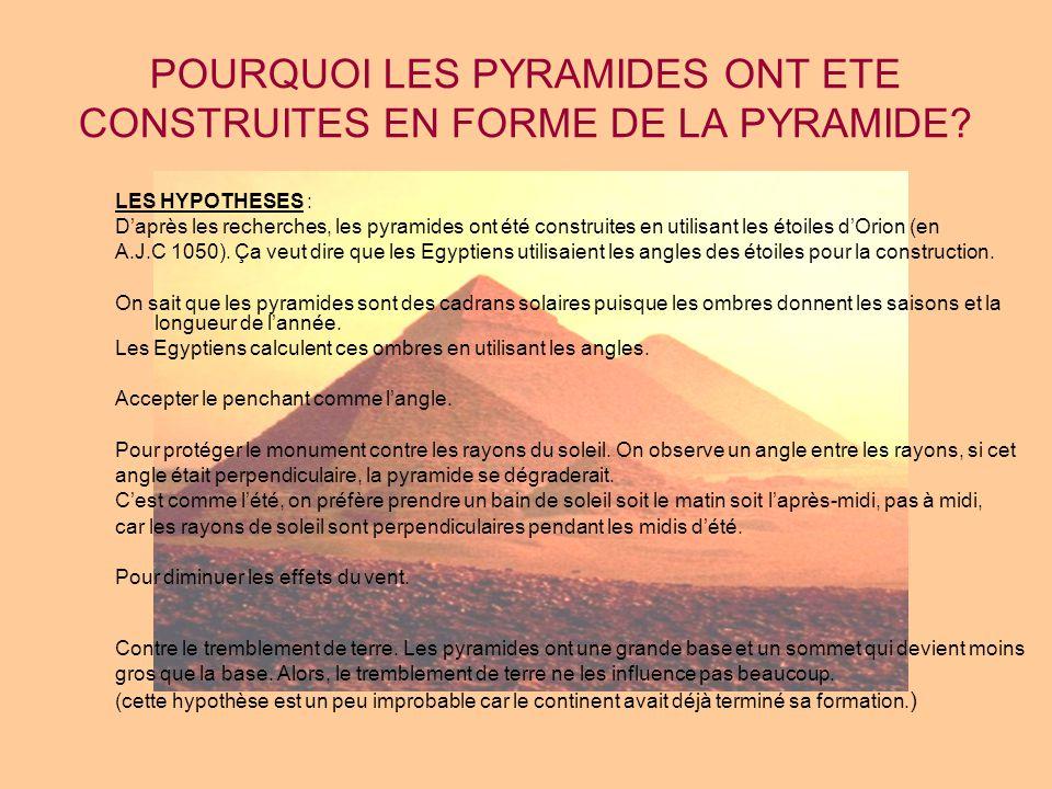 POURQUOI LES PYRAMIDES ONT ETE CONSTRUITES EN FORME DE LA PYRAMIDE