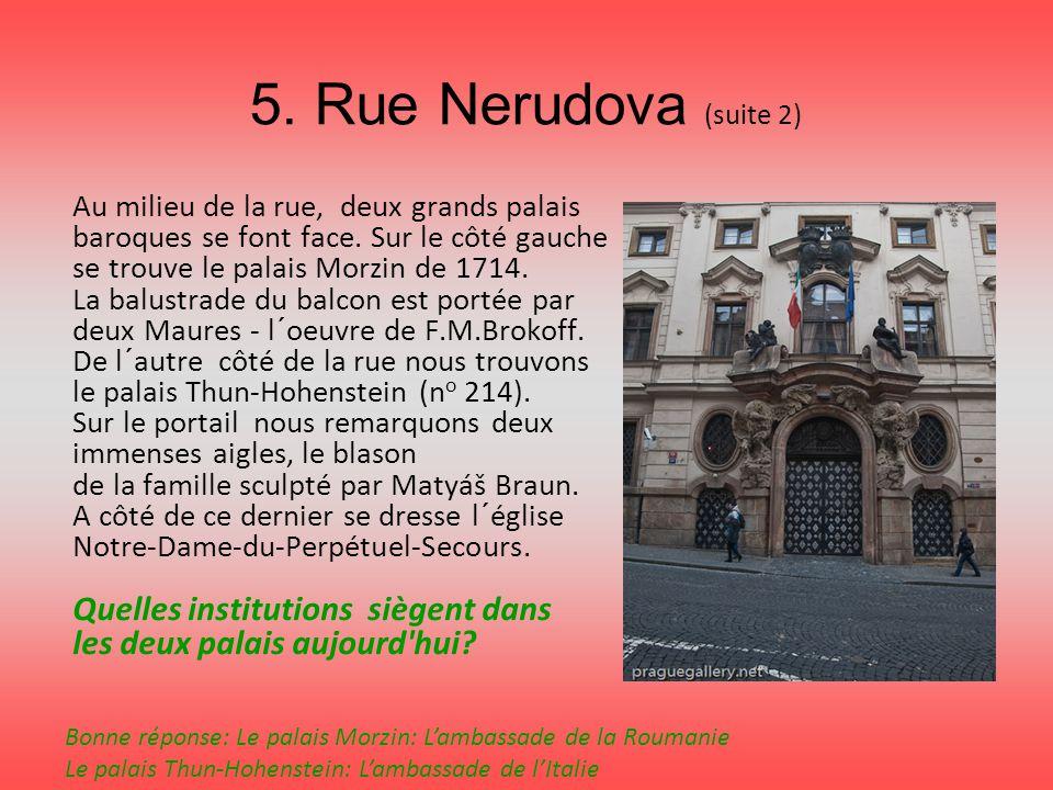 5. Rue Nerudova (suite 2) Quelles institutions siègent dans