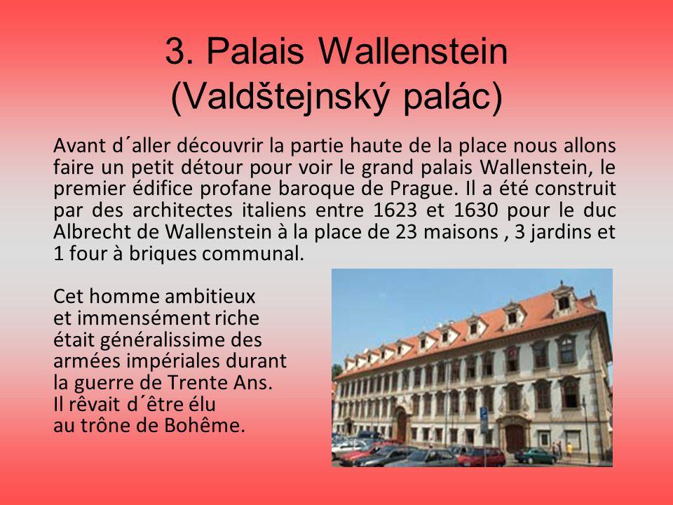 3. Palais Wallenstein (Valdštejnský palác)