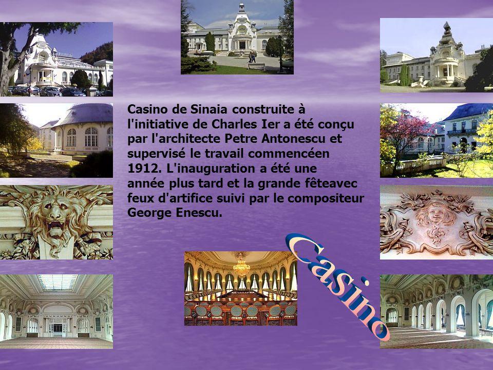 Casino de Sinaia construite à l initiative de Charles Ier a été conçu par l architecte Petre Antonescu et supervisé le travail commencéen 1912. L inauguration a été une année plus tard et la grande fêteavec feux d artifice suivi par le compositeur George Enescu.