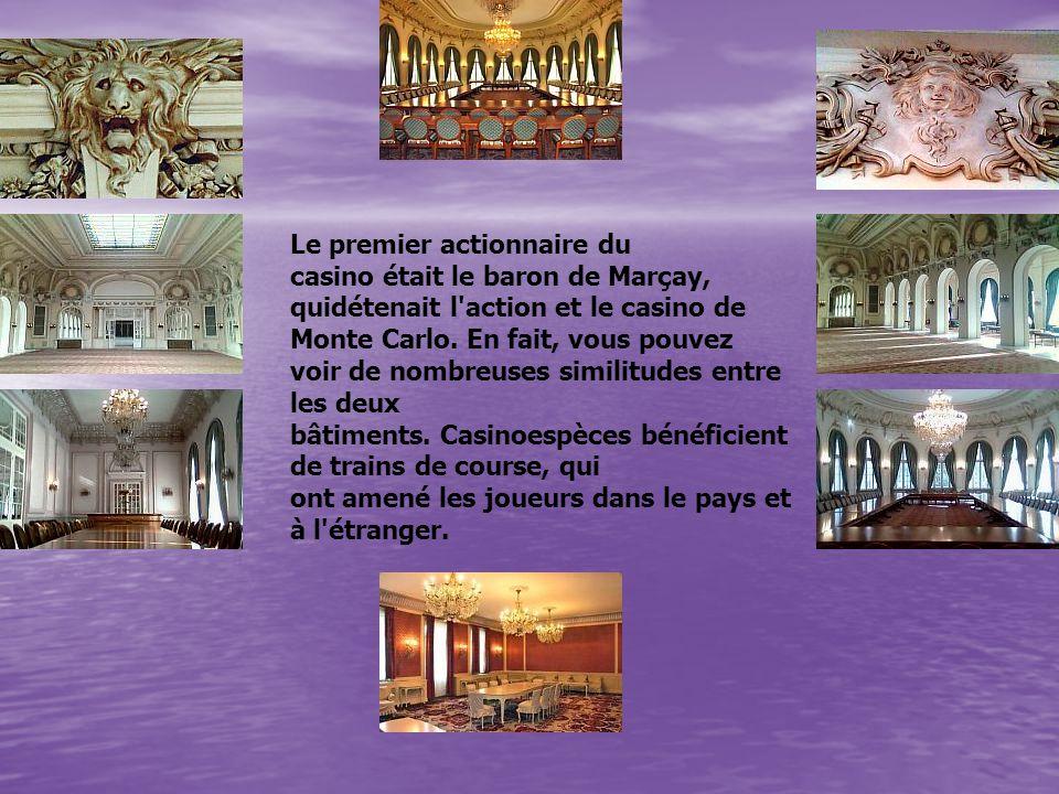 Le premier actionnaire du casino était le baron de Marçay, quidétenait l action et le casino de Monte Carlo. En fait, vous pouvez voir de nombreuses similitudes entre les deux bâtiments. Casinoespèces bénéficient de trains de course, qui ont amené les joueurs dans le pays et à l étranger.