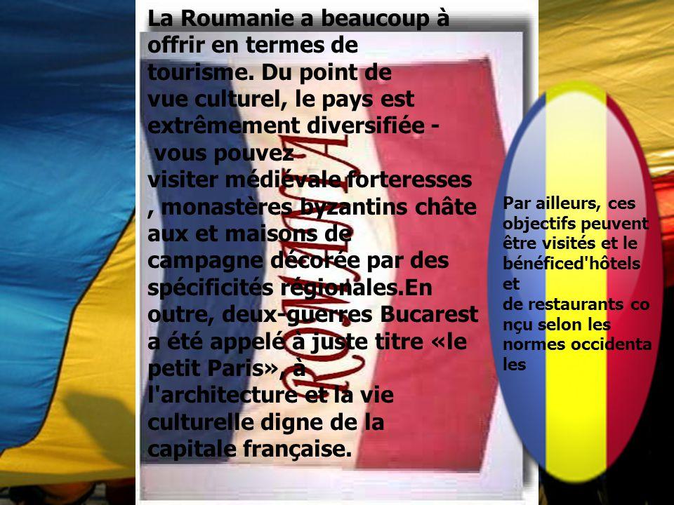 La Roumanie a beaucoup à offrir en termes de tourisme