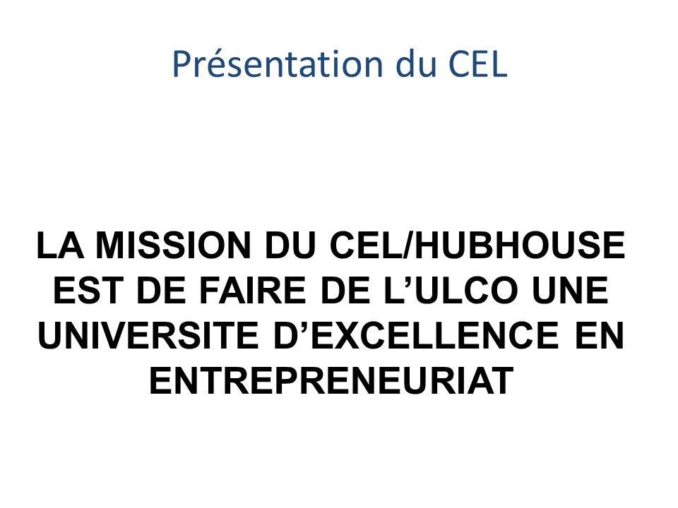 Présentation du CEL LA MISSION DU CEL/HUBHOUSE EST DE FAIRE DE L'ULCO UNE UNIVERSITE D'EXCELLENCE EN ENTREPRENEURIAT.