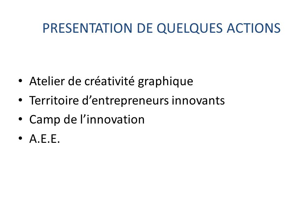 PRESENTATION DE QUELQUES ACTIONS
