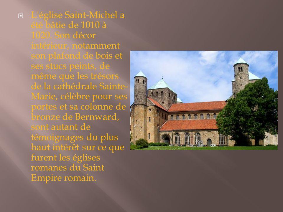L église Saint-Michel a été bâtie de 1010 à 1020