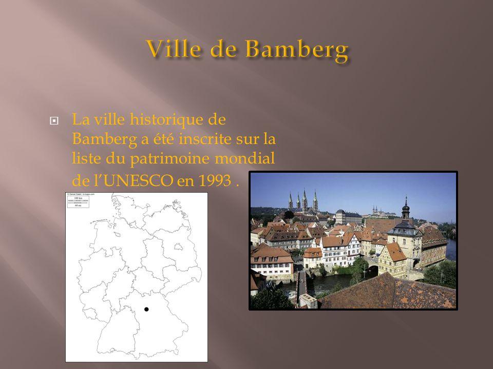 Ville de Bamberg La ville historique de Bamberg a été inscrite sur la liste du patrimoine mondial de l'UNESCO en 1993 .