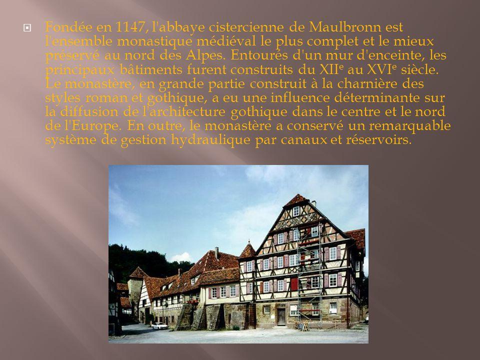 Fondée en 1147, l abbaye cistercienne de Maulbronn est l ensemble monastique médiéval le plus complet et le mieux préservé au nord des Alpes.