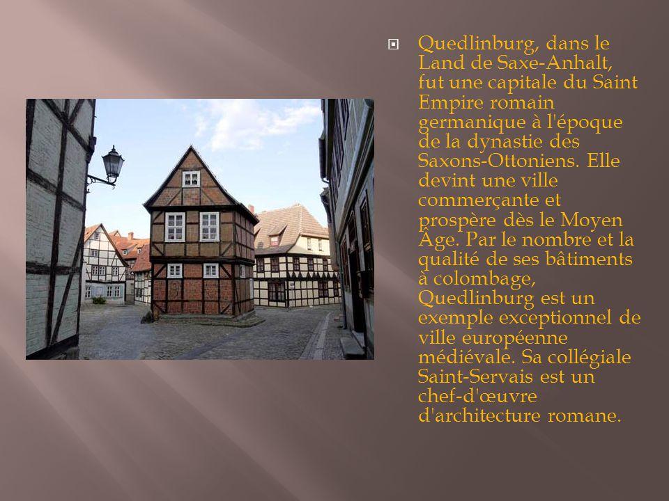 Quedlinburg, dans le Land de Saxe-Anhalt, fut une capitale du Saint Empire romain germanique à l époque de la dynastie des Saxons-Ottoniens.