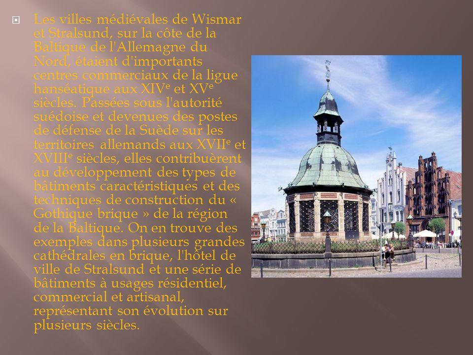 Les villes médiévales de Wismar et Stralsund, sur la côte de la Baltique de l Allemagne du Nord, étaient d importants centres commerciaux de la ligue hanséatique aux XIVe et XVe siècles.