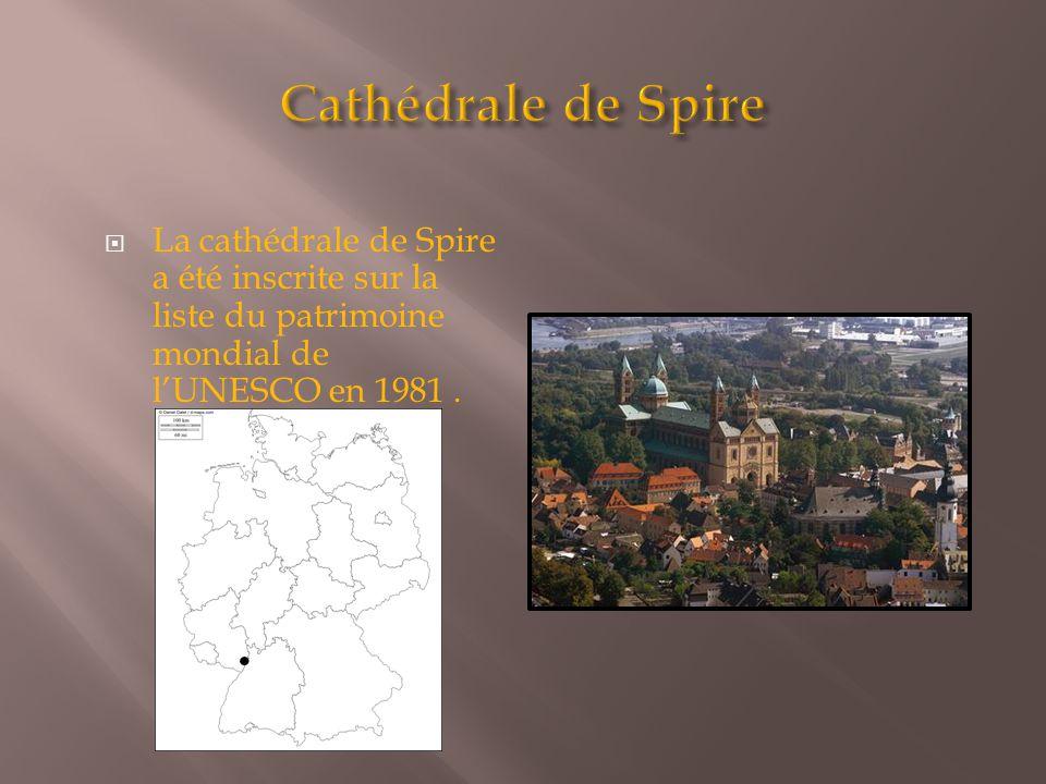 Cathédrale de Spire La cathédrale de Spire a été inscrite sur la liste du patrimoine mondial de l'UNESCO en 1981 .