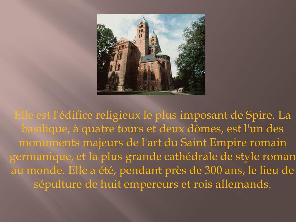 Elle est l édifice religieux le plus imposant de Spire