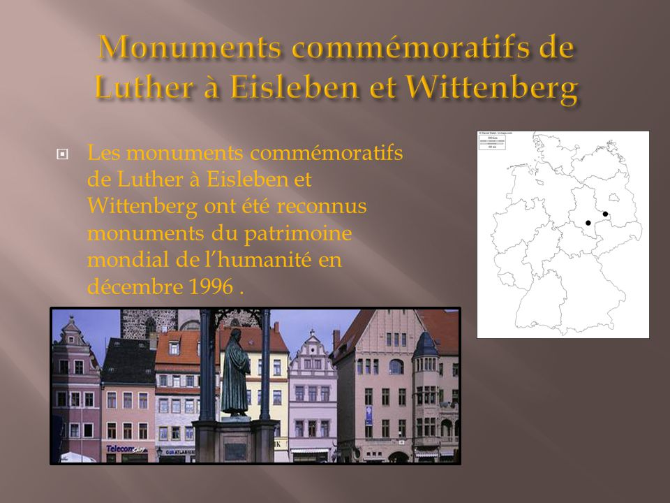 Monuments commémoratifs de Luther à Eisleben et Wittenberg