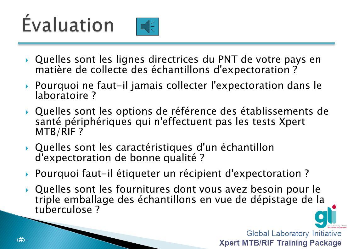 Évaluation Quelles sont les lignes directrices du PNT de votre pays en matière de collecte des échantillons d expectoration