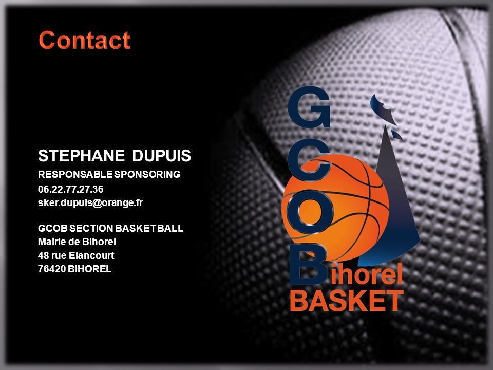 Contact STEPHANE DUPUIS RESPONSABLE SPONSORING 06.22.77.27.36