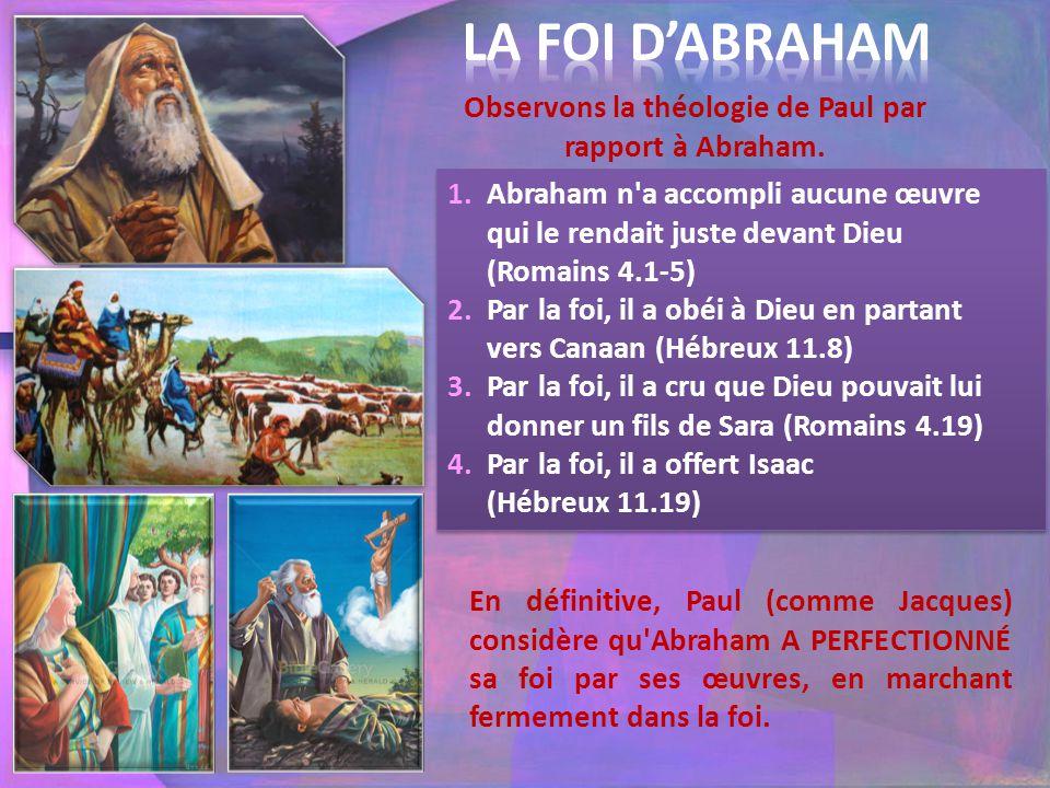 Observons la théologie de Paul par rapport à Abraham.