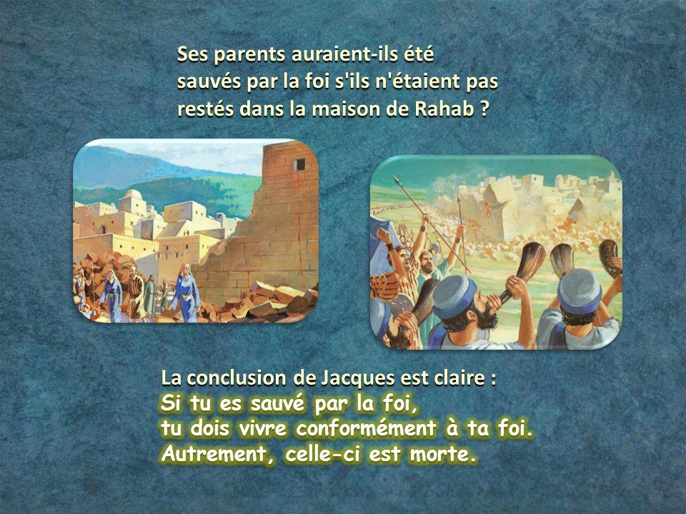 Ses parents auraient-ils été sauvés par la foi s ils n étaient pas restés dans la maison de Rahab