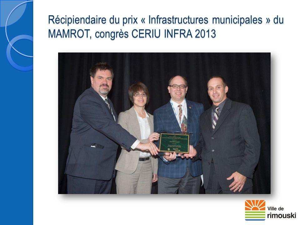 Récipiendaire du prix « Infrastructures municipales » du MAMROT, congrès CERIU INFRA 2013