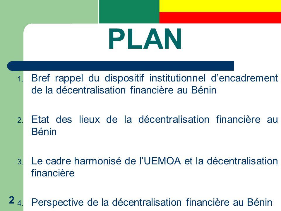 PLAN Bref rappel du dispositif institutionnel d'encadrement de la décentralisation financière au Bénin.